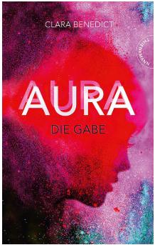 Rezension – Aura Die Gabe von Clara Benedict