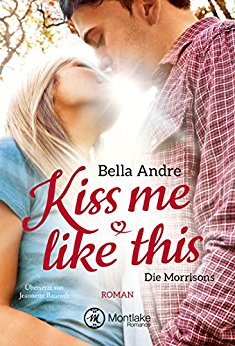 Kiss Me Like This von Bella Andre