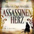 Assassinenherz: Der Schatz von Shalimar von Tanya Carpenter