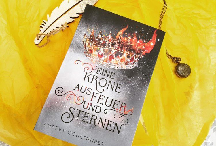 Eine Krone aus Feuer und Sternen von Audrey Coulthurst