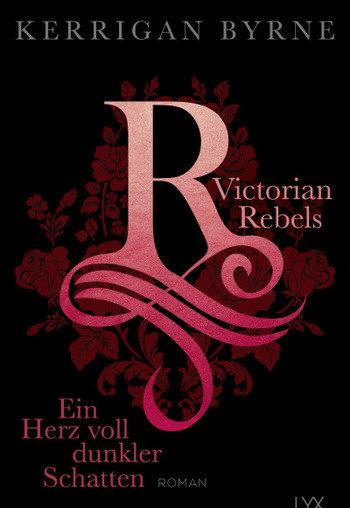 Victorian Rebels Ein Herz voll dunkler Schatten