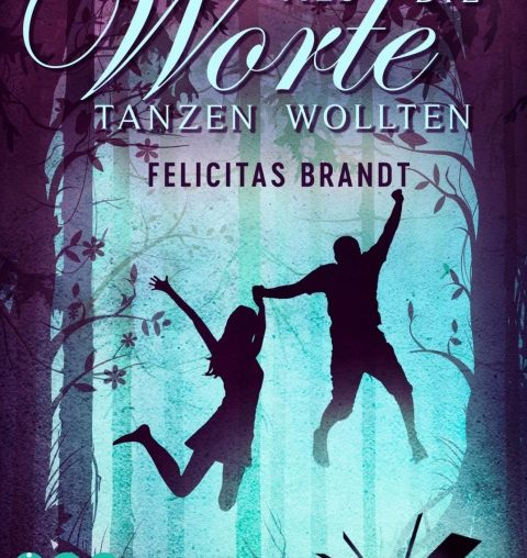 Als die Worte tanzen wollten (Die Geschichtenspringer 2)  von Felicitas Brandt