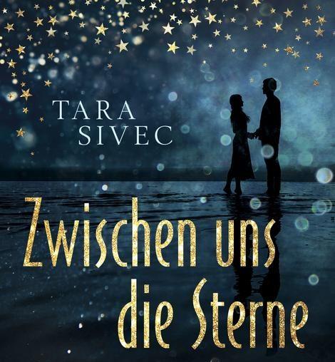 Zwischen uns die Sterne von Tara Sivec
