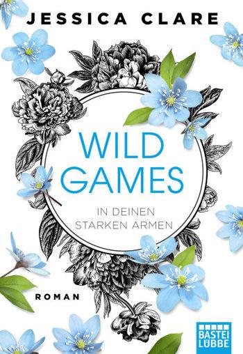 Wild Games In deinen starken Armen von Jessica Clare