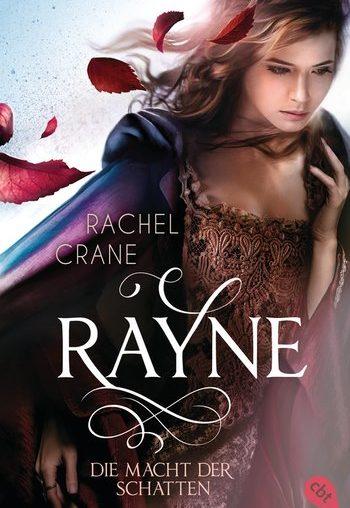 Rayne Die Macht der Schatten von Rachel Crane