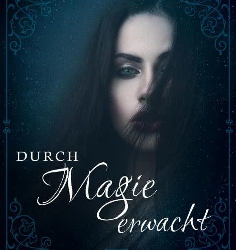 Durch Magie erwacht von Christina M. Fischer