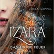 Izara Das ewige Feuer von Julia Dippel