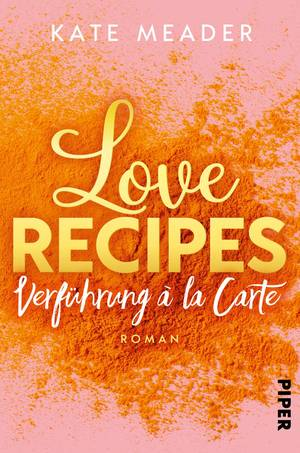 Love Recipes – Verführung à la carte von Kate Meader