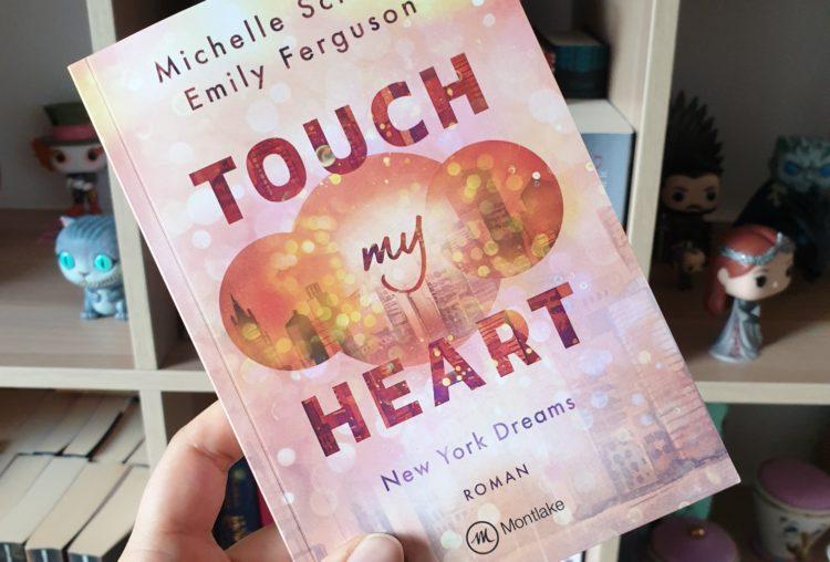 Touch my heart von Michelle Schrenk und Emily Ferguson