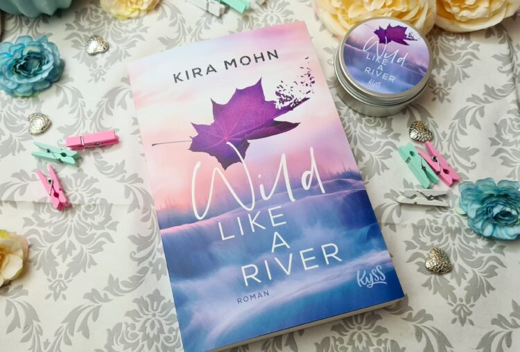 Wild like a river von Kira Mohn