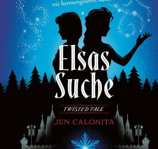 Elsas Suche (Twisted Tale) von Jen Calonita