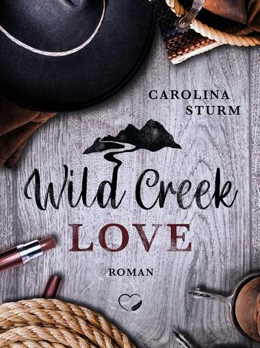 Wild Creek Love von Carolina Sturm