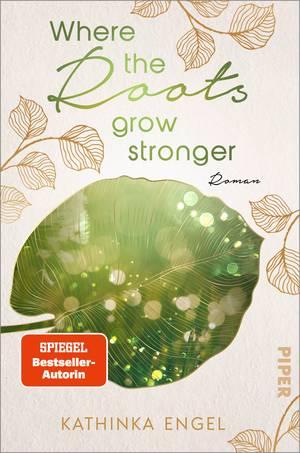 Where the roots grow stronger von Kathinka Engel