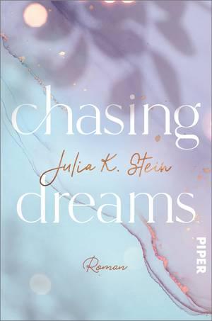 Chasing dreams von Julia K. Stein